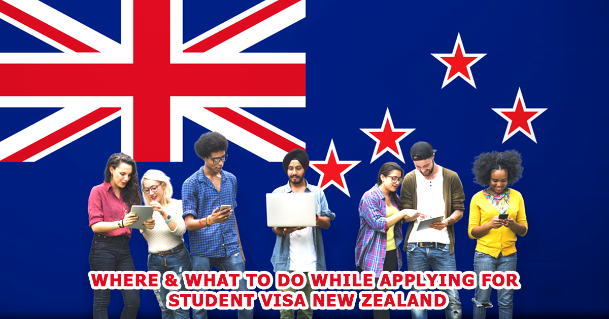 Where & what to do while applying for student visa New Zealand