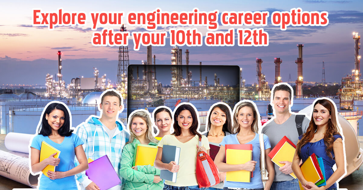 Explore your engineering career options after your 10th and 12th