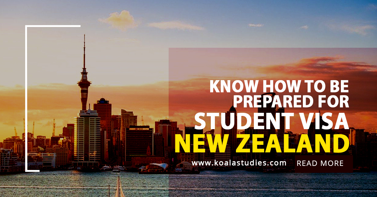 Know how to be prepared for Student Visa New Zealand