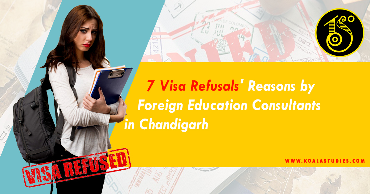 7 Visa Refusals' Reasons by Foreign Education Consultants in Chandigarh
